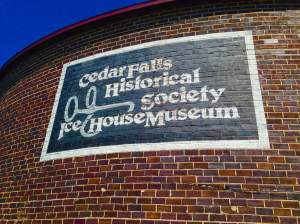 The only museum, in America, that is housed in an authentic ice house, is right in Cedar Falls! http://www.cfhistory.org/